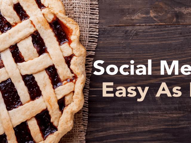 Social Media, Easy As Pie