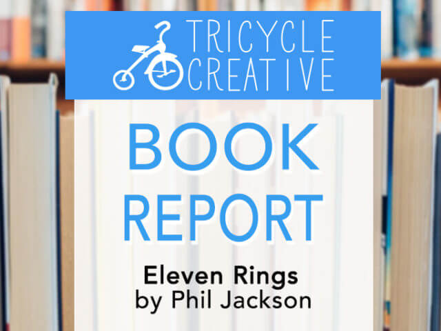 Book Report | Eleven Rings by Phil Jackson