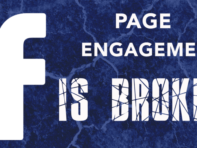 Facebook Page Engagement Is Broken
