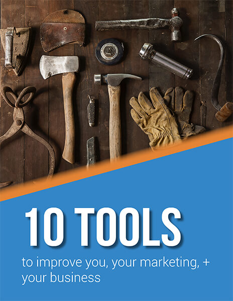 10 Tools to Improve You, Your Marketing, + Your Business