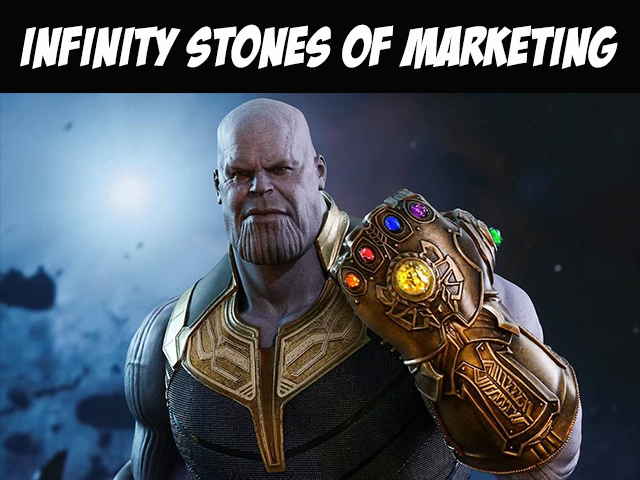 Infinity Stones of Marketing
