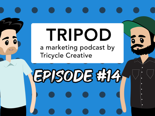Tripod: A Marketing Podcast By Tricycle Creative | Episode #14