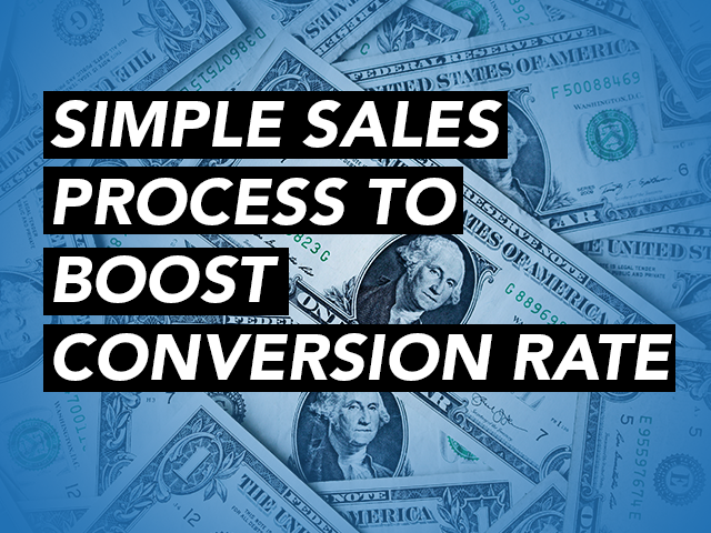 Simple Sales Process To Boost Conversion Rate
