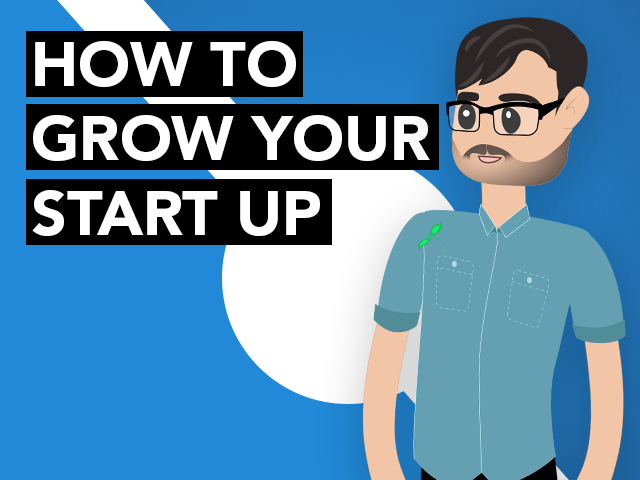 How To Grow Your Start Up