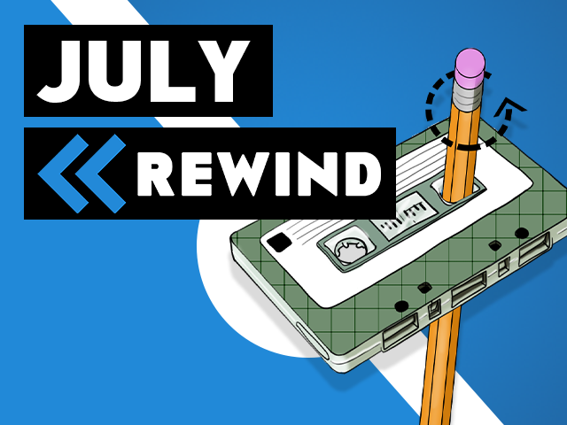July Rewind