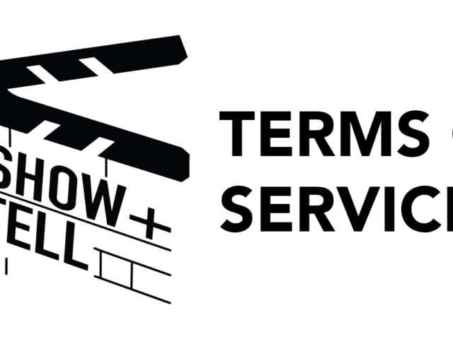 Show + Tell Video | Terms Of Service