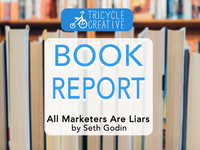 All Marketers Are Liars Book Report - Tricycle Creative