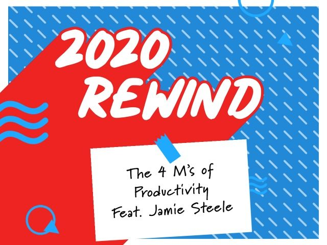 The 4 M's of Productivity Feat. Jamie Steele